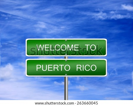 Puerto Rico welcome sign post travel immigration. - stock photo