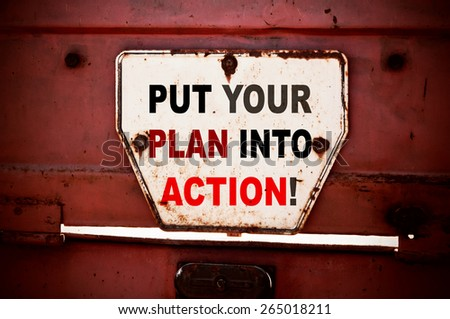 Put your plan into action - stock photo