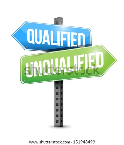 qualified, unqualified road sign illustration design over a white background - stock photo