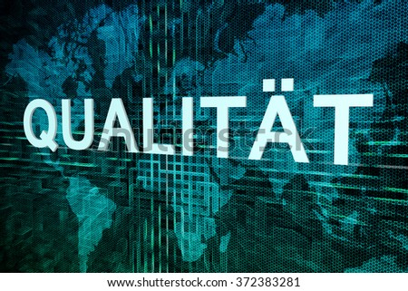 Qualit�¤t - german word for quality or grade text concept on green digital world map background