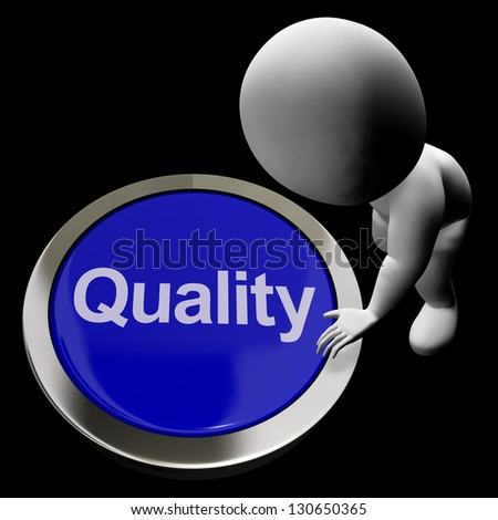 Quality Button Representing Excellent Service Or Products - stock photo