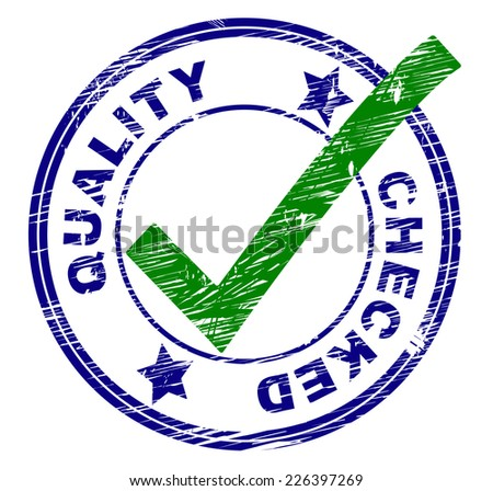 Quality Checked Showing All Right And Alright - stock photo