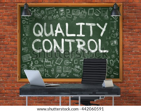 Quality Control - Hand Drawn on Green Chalkboard in Modern Office Workplace. Illustration with Doodle Design Elements. 3D. - stock photo