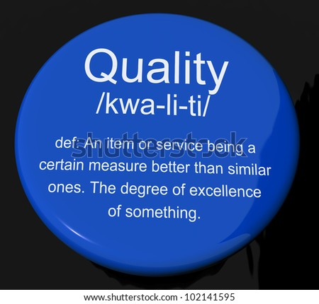 Quality Definition Button Shows Excellent Superior Premium Product - stock photo