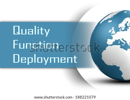 Quality Function Deployment concept with globe on white background - stock photo