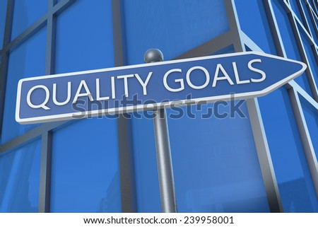 Quality Goals - illustration with street sign in front of office building. - stock photo