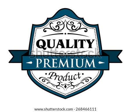 Quality premium product with a ribbon banner and text in a shield assuring the buyer that merchandise is guaranteed the best quality - stock photo