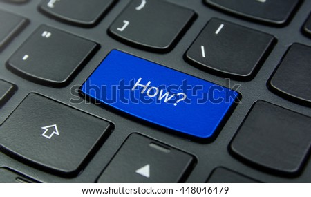 Question Concept: Close-up the How? button on the keyboard and have Blue color button isolate black keyboard