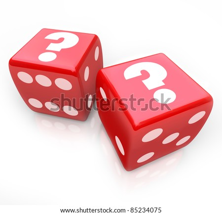 Question marks on two red dice to symbolize an uncertain fate or future and the risks you take by undergoing a challenge or making a big decision