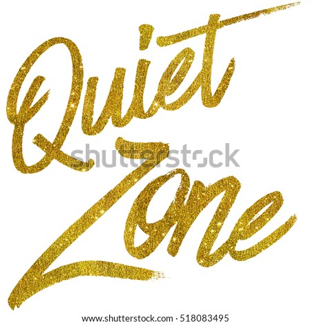 Quiet Zone Gold Faux Foil Metallic Glitter Quote Isolated