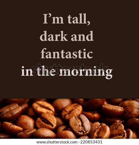 Quote about coffee and friend on dark background. - stock photo