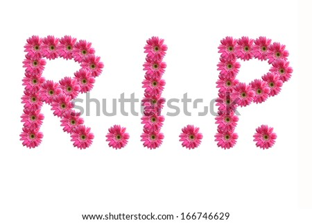 R.I.P. , Rest in peace letters from pink gerbera flowers alphabet isolated on white background , Requiescat in pace - stock photo