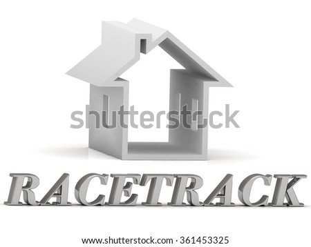 RACETRACK- inscription of silver letters and white house on white background