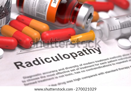 Radiculopathy - Printed Diagnosis with Red Pills, Injections and Syringe. Medical Concept with Selective Focus. - stock photo
