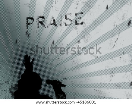 "Raster illustration in teal hues.  Grunge look with silhouette of man and ""PRAISE"" in black text.  Good for church or urban ministries. - stock photo"
