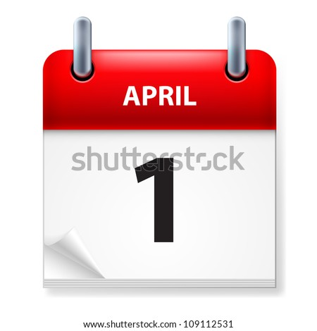 Raster version. First in April Calendar icon on white background - stock photo