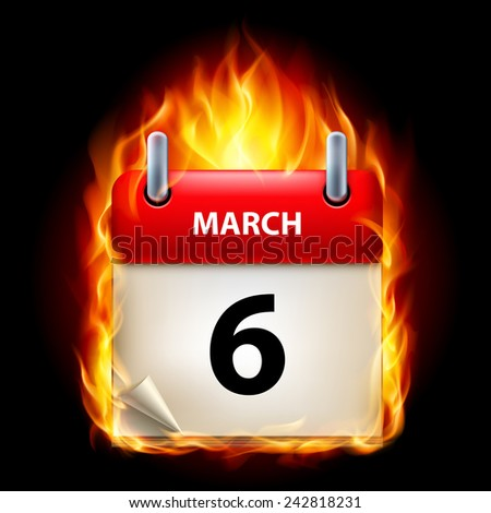 Raster version. Sixth March in Calendar. Burning Icon on black background  - stock photo
