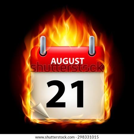 Raster version. Twenty-first August in Calendar. Burning Icon on black background  - stock photo