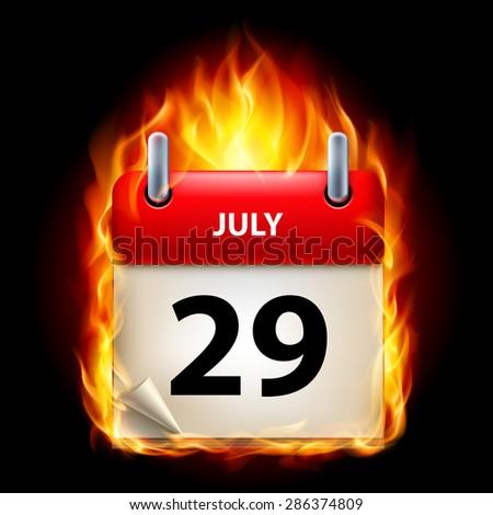 Raster version. Twenty-ninth  July in Calendar. Burning Icon on black background  - stock photo