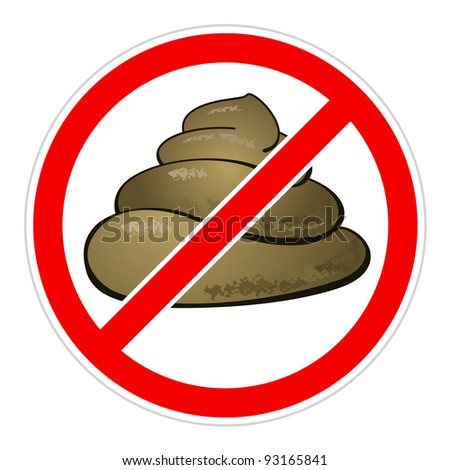Raster version. Warning sign Stop feces.  Illustration on white background - stock photo