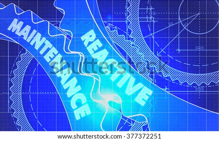 Reactive Maintenance on Blueprint of Cogs. Technical Drawing Style. 3d illustration with Glow Effect. - stock photo