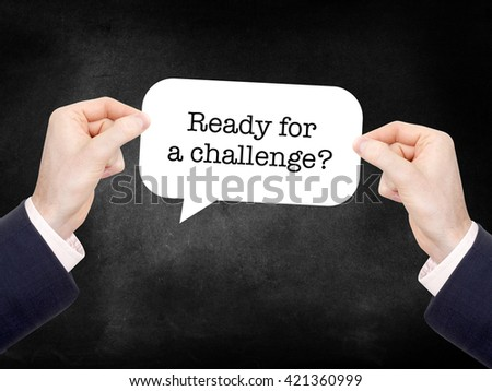 Ready for a challenge? written on a speechbubble - stock photo