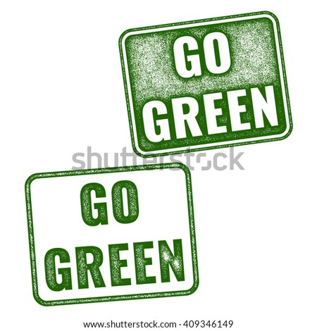 Realistic green grunge rubber stamp Go Green isolated on white background - stock photo