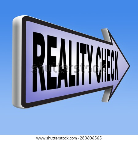 reality check back to basics up for real life events and realistic goals   - stock photo