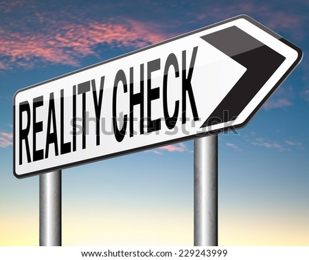 reality check up for real life events and realistic goals down to earth  - stock photo