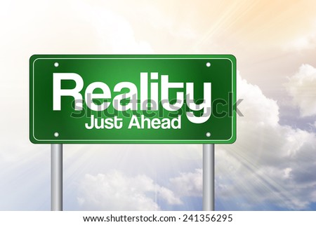 Reality Green Road Sign, business concept  - stock photo
