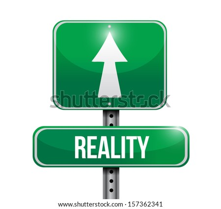 reality road sign illustration design over a white background - stock photo