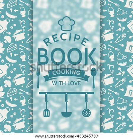 Recipe book. Cooking with love. Cover with silhouette culinary symbols and typographic badge. Raster background in blue and white colors. - stock photo