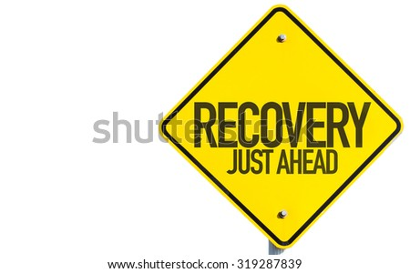 Recovery Just Ahead sign isolated on white background - stock photo