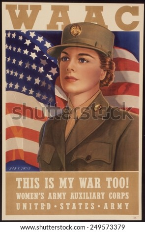 Recruiting Poster for the Women's Army Auxiliary Corps. It reads, ' This is My War Too!' 1943. - stock photo