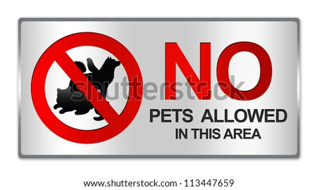 Rectangle Silver Metallic Style Plate For No Pets Allowed In This Area Prohibited Sign Isolated on White Background - stock photo