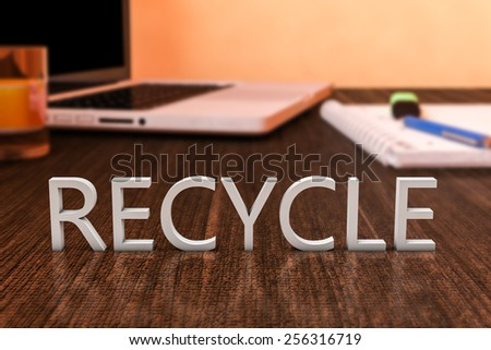 Recycle - letters on wooden desk with laptop computer and a notebook. 3d render illustration. - stock photo