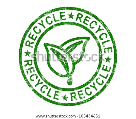 Recycle Stamp Showing Renewable And Eco friendly