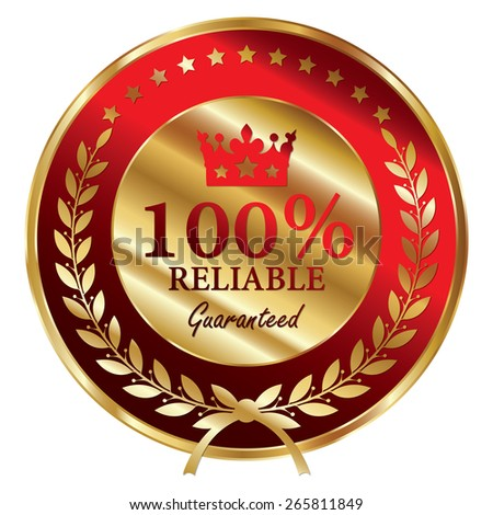 Red and Gold Metallic 100% Reliable Guaranteed Label, Sticker, Banner, Sign or Icon Isolated on White Background