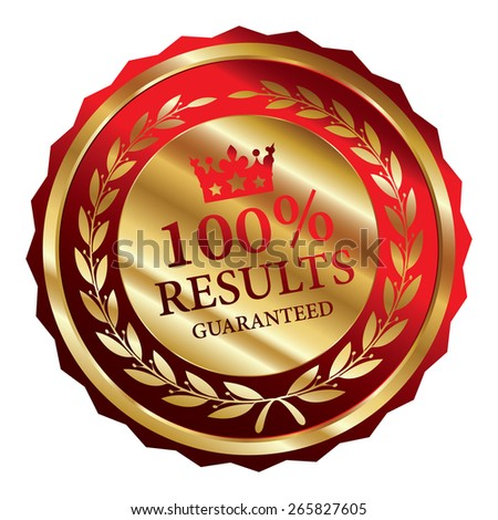 Red and Gold Metallic 100% Results Guaranteed Badge, Label, Sticker, Banner, Sign or Icon Isolated on White Background