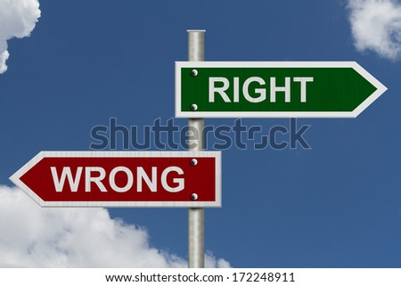 Red and green street signs with blue sky with words Right and Wrong, Right versus Wrong