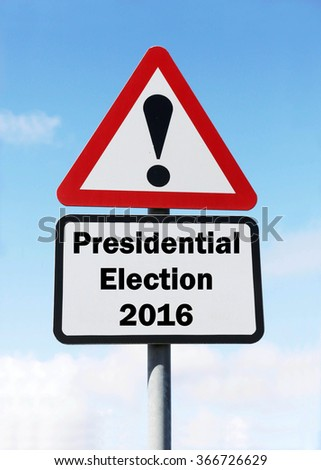Red and white triangular road sign with a Presidential Election 2016 concept against a partly cloudy sky background - stock photo