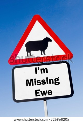 Red and white triangular road sign with an I'm Missing Ewe play on words concept against a partly cloudy sky background