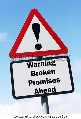 Red and white triangular warning road sign with a warning of  Broken Promises Ahead during an election campaign concept against a partly cloudy sky background - stock photo