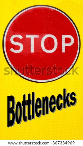 Red and yellow warning sign with a Stop Bottlenecks concept - stock photo
