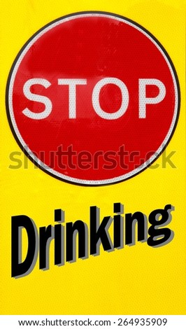 Red and yellow warning sign with a Stop Drinking concept - stock photo