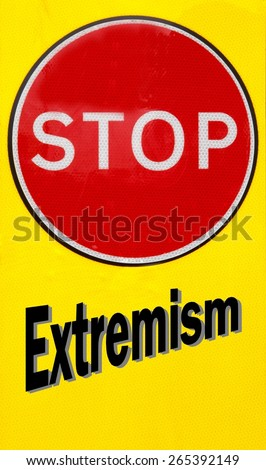 Red and yellow warning sign with a Stop Extremism concept - stock photo
