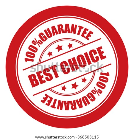 Red Best Choice 100% Guarantee Campaign Promotion, Product Label, Infographics Flat Icon, Sign, Sticker Isolated on White Background  - stock photo