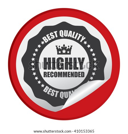 Red Circle Highly Recommended Best Quality - Product Label, Campaign Promotion Infographics Flat Icon, Peeling Sticker, Sign Isolated on White Background  - stock photo