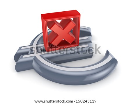 Red cross mark on a sign of euro.Isolated on white.3d rendered. - stock photo