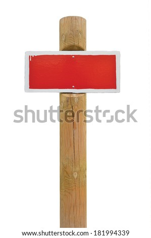 Red hand-painted prohibition warning sign board horizontal metal signage, white frame, wooden pole post copy space background, old aged isolated blank empty signboard plate signpost grunge beige wood - stock photo